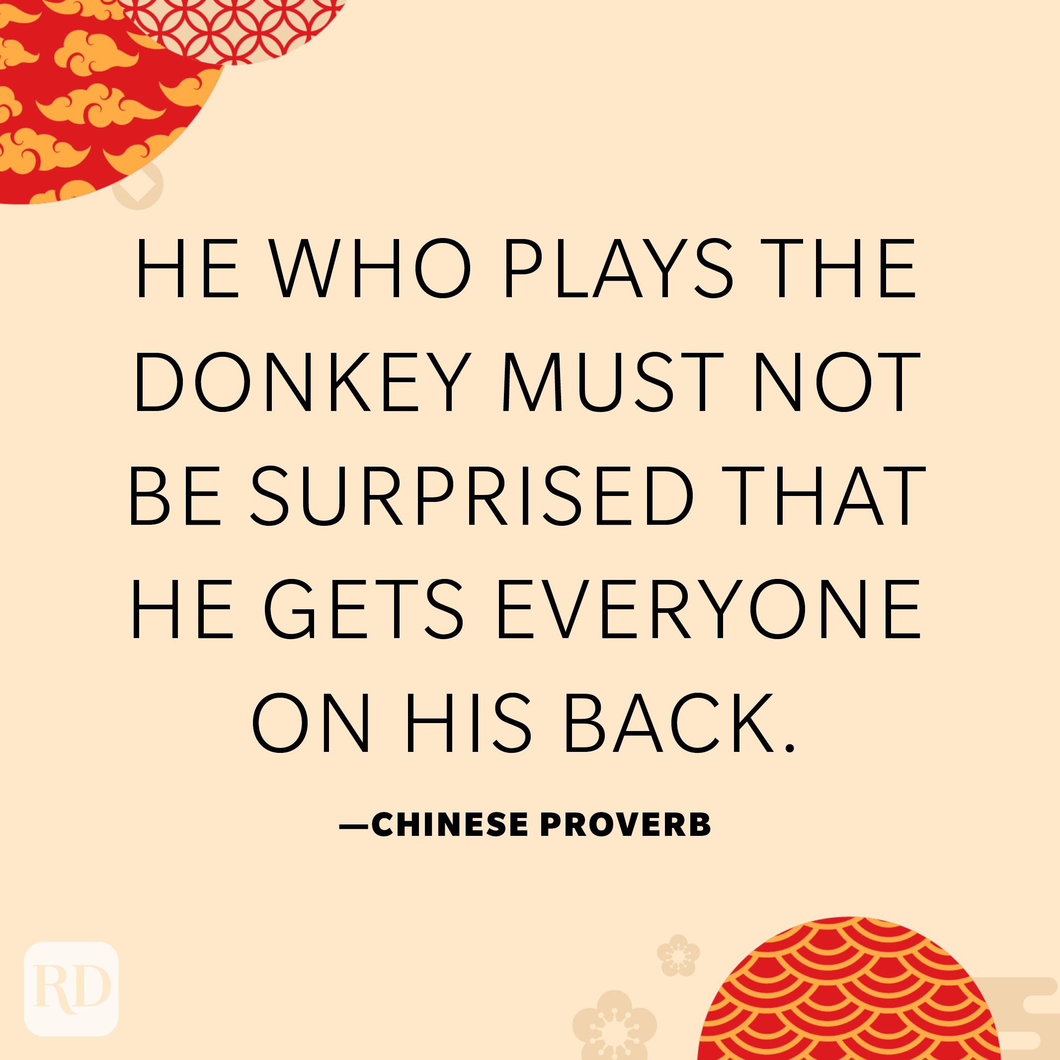 He who plays the donkey must not be surprised that he gets everyone on his back.