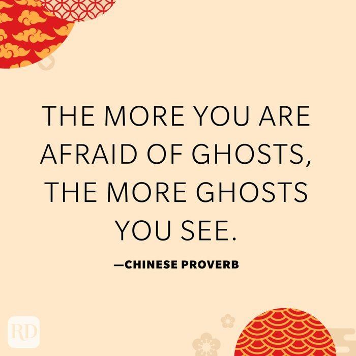 The more you are afraid of ghosts, the more ghosts you see.