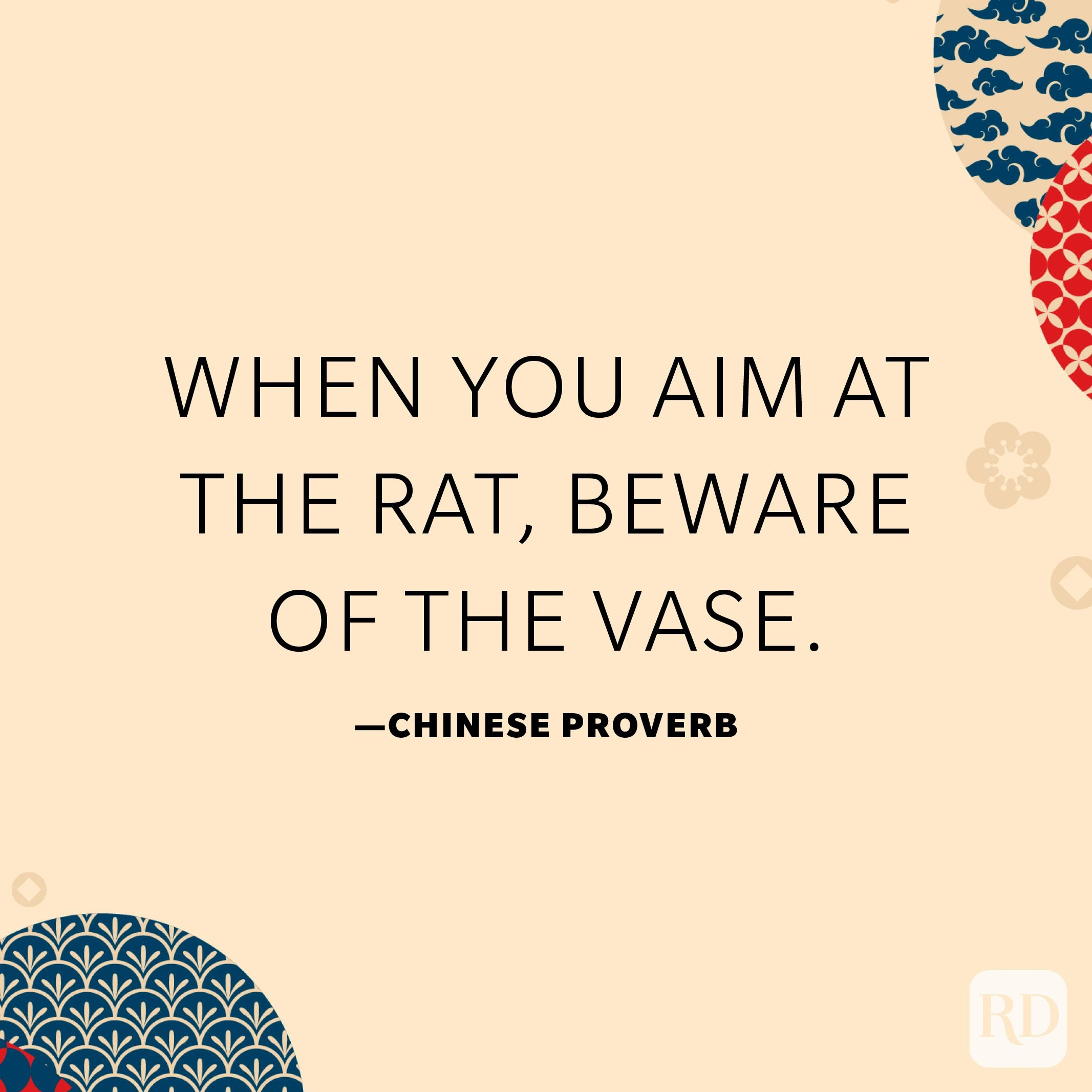 When you aim at the rat, beware of the vase.