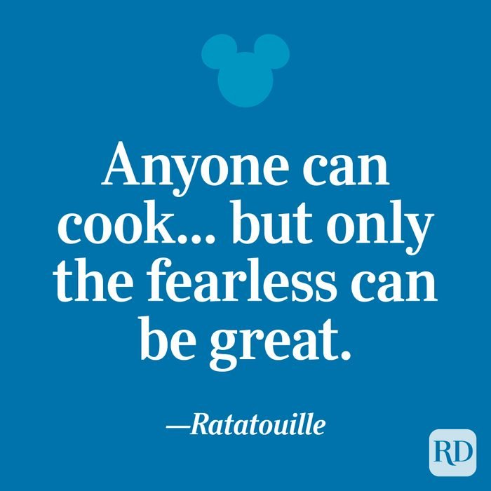 """""""You must be imaginative, strong-hearted. You must try things that may not work, and you must not let anyone define your limits because of where you come from. Your only limit is your soul. What I say is true - anyone can cook... but only the fearless can be great."""""""
