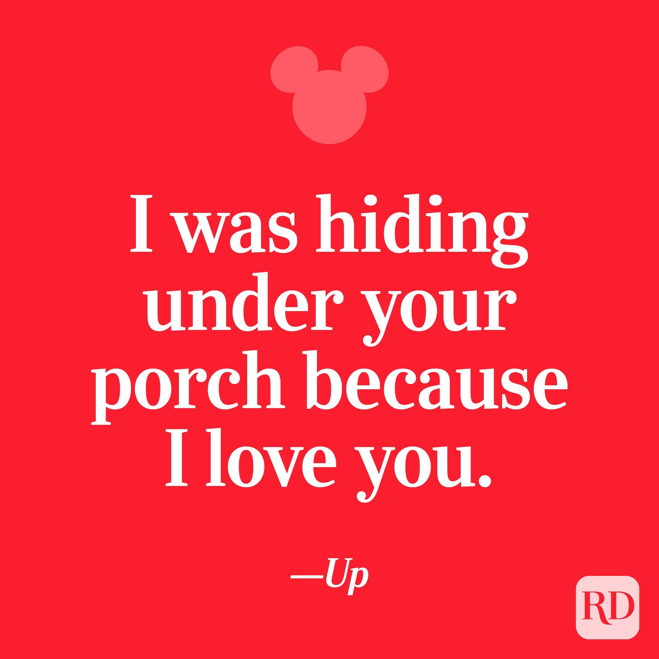 """""""I was hiding under your porch because I love you."""""""