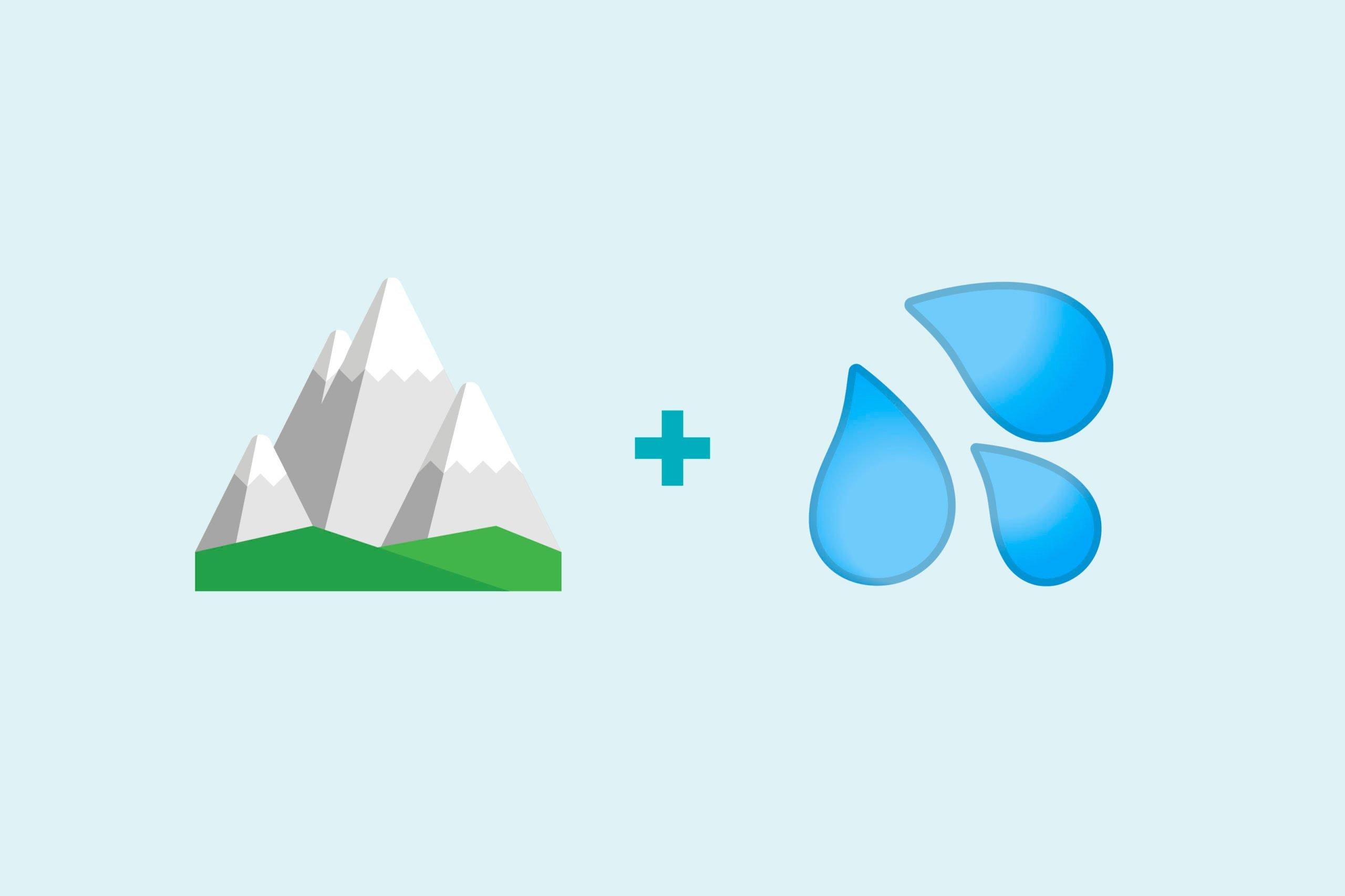 Mountain emoji + raindrop emoji