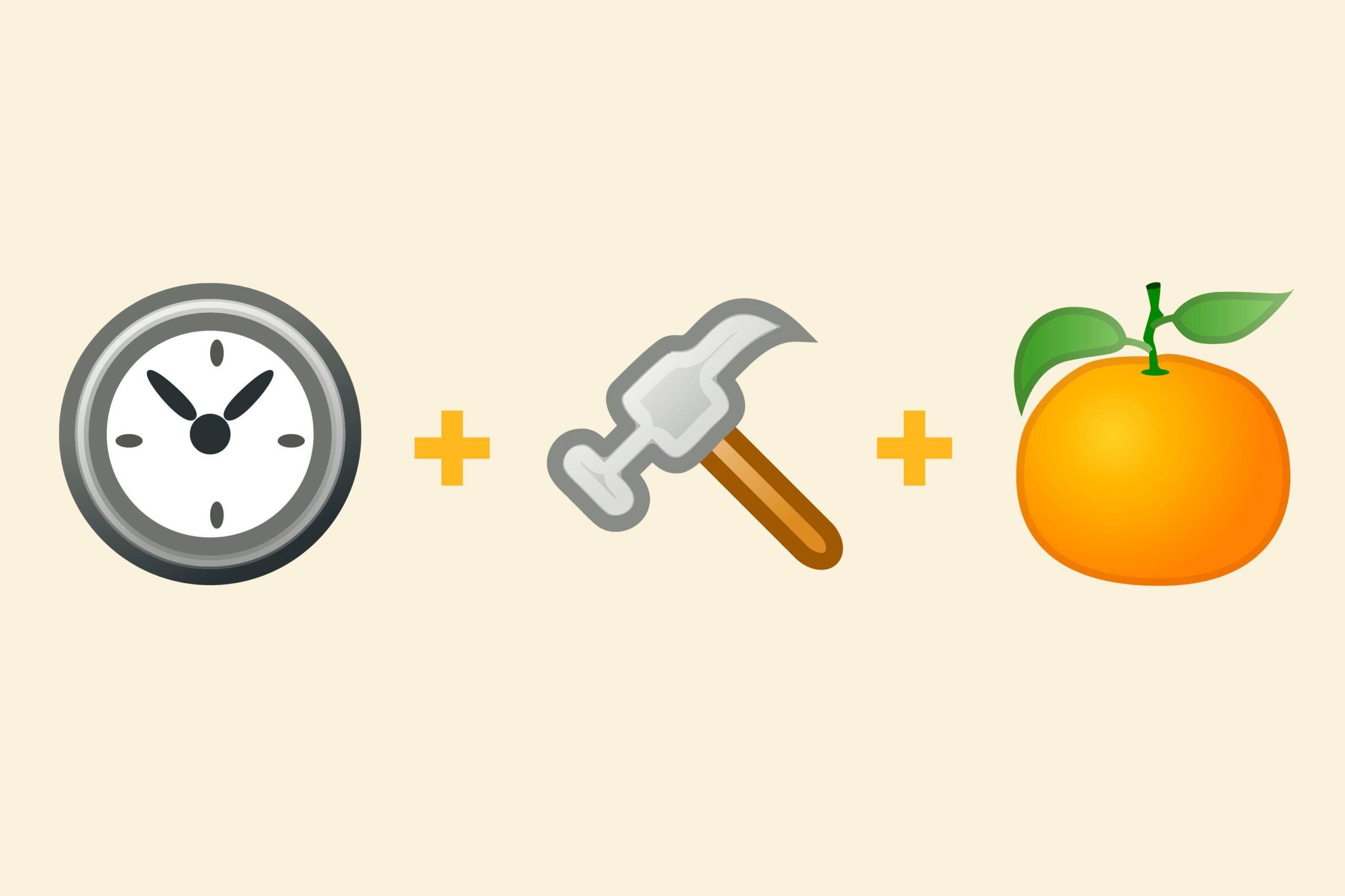 Clock emoji + hammer emoji + orange emoji