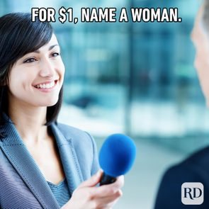Woman holding microphone up to a man. Meme text: For $1, name a woman