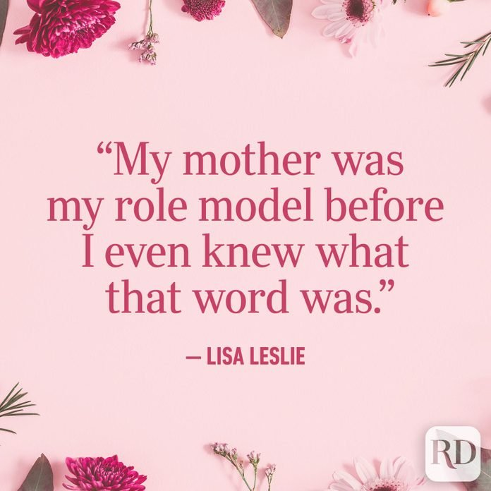"""My mother was my role model before I even knew what that word was."""