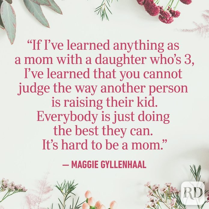 """If I've learned anything as a mom with a daughter who's 3, I've learned that you cannot judge the way another person is raising their kid. Everybody is just doing the best they can. It's hard to be a mom."""