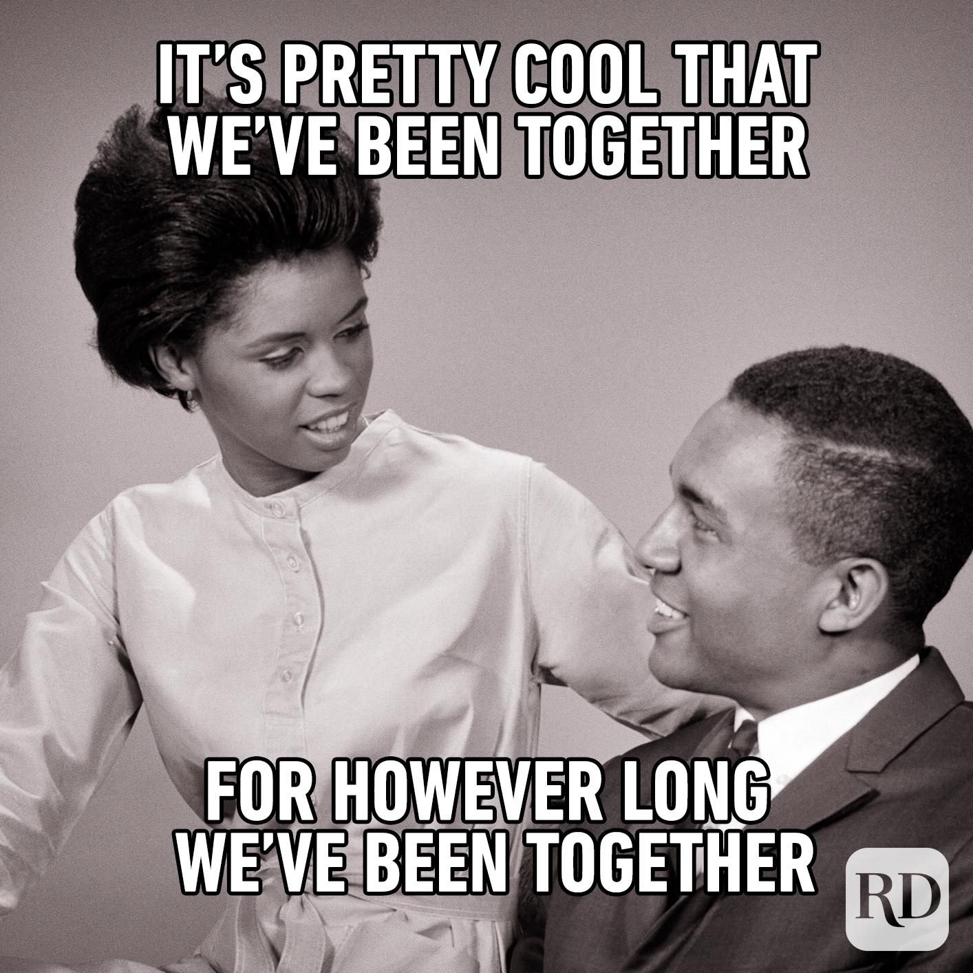 Couple staring at each other. Meme text: It's pretty cool that we've been together for however long we've been together