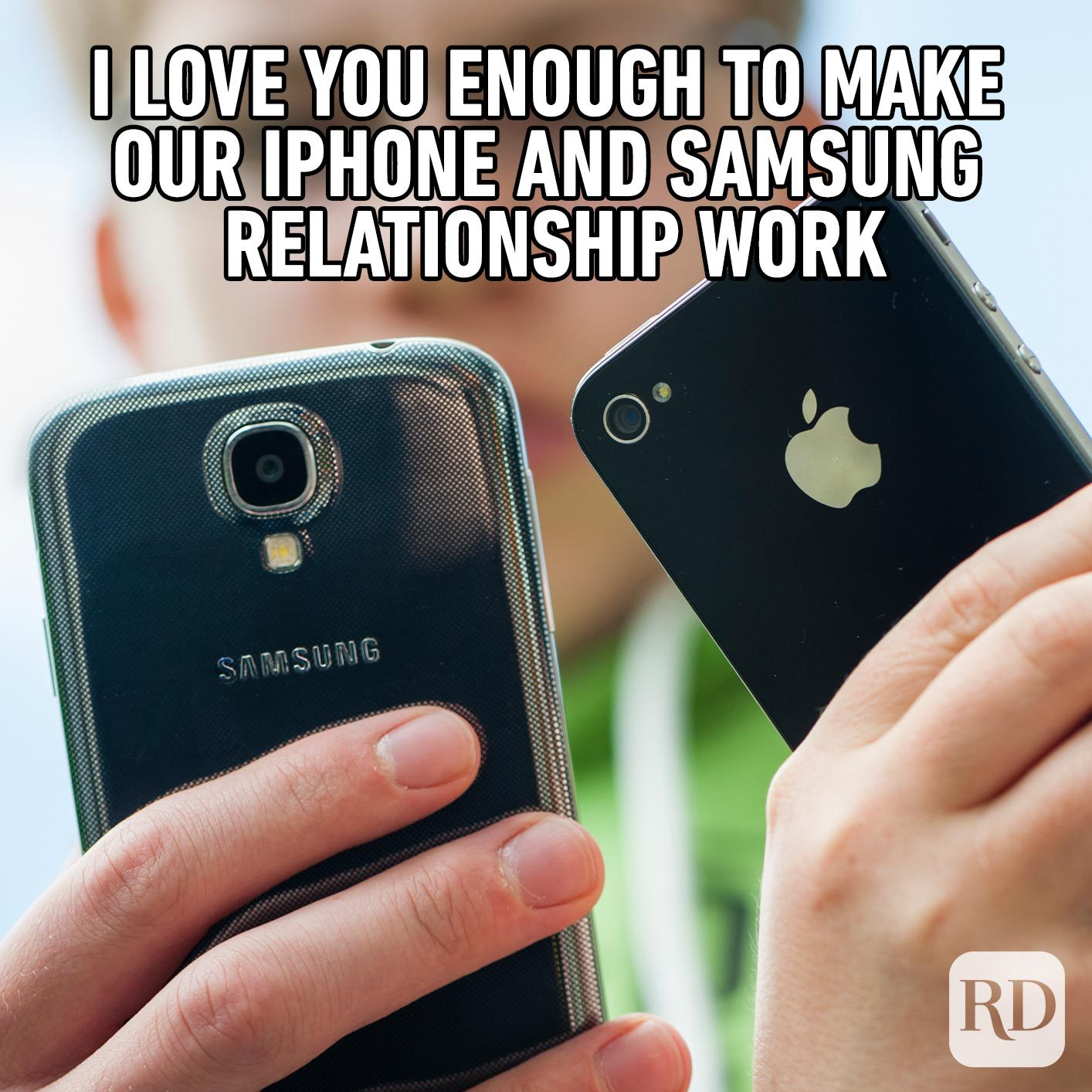 Two different phones beside each other. Meme text: I love you enough to make our iPhone and Samsung relationship work