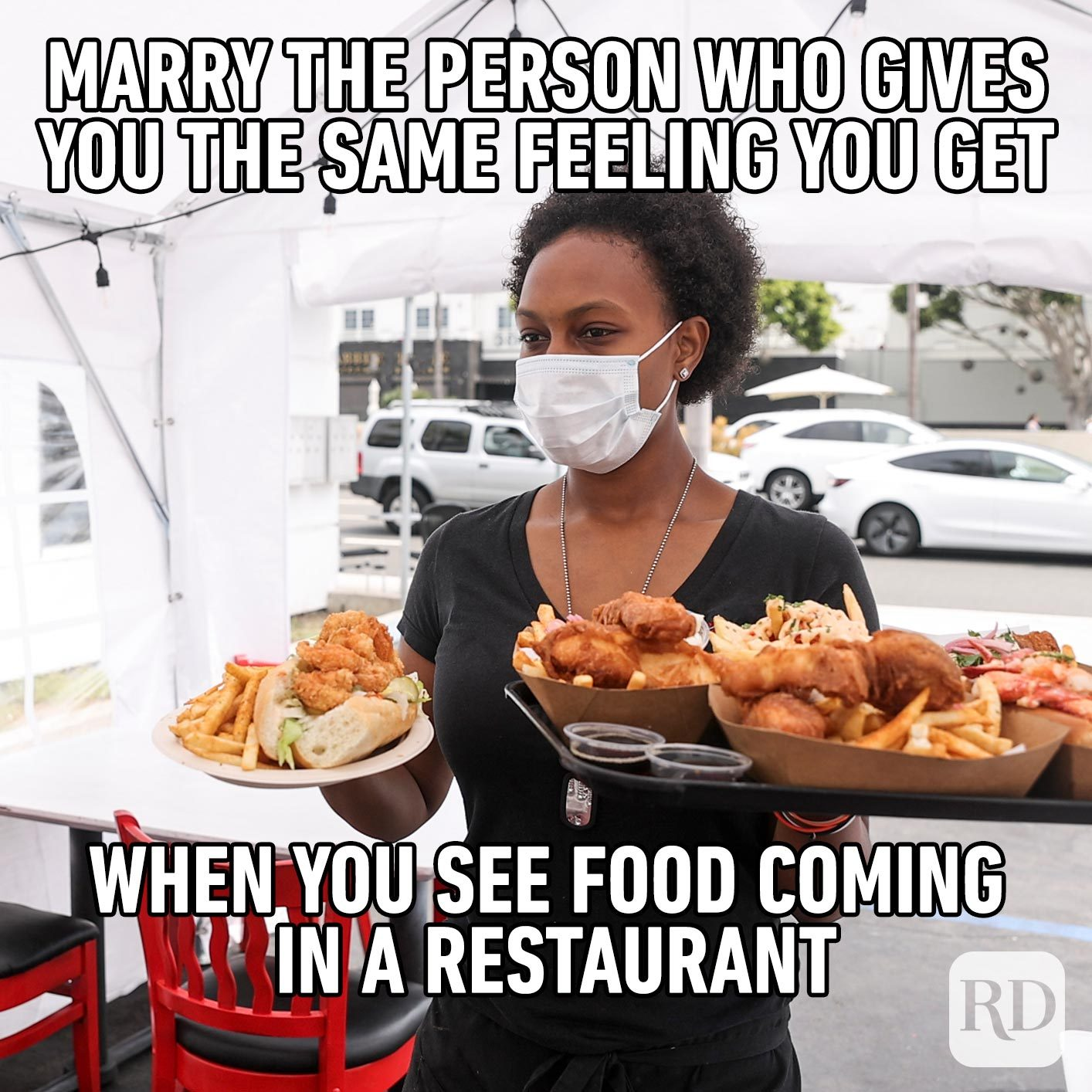 Restaurant worker arriving with food. Meme text: Marry the person who gives you the same feeling you get when you see food coming in a restaurant