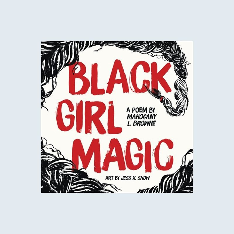 Black Girl Magic by Mahogany L. Browne