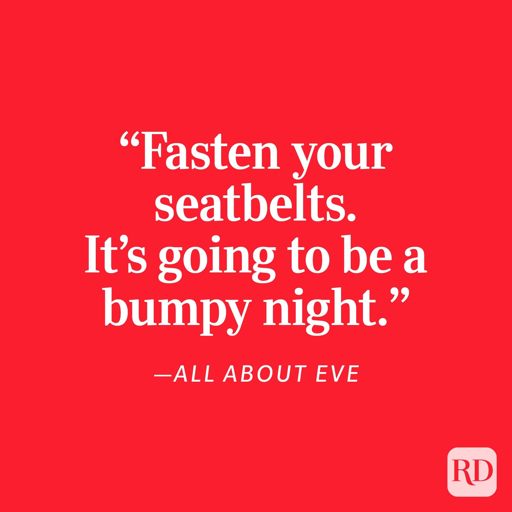 """All About Eve """"Fasten your seatbelts. It's going to be a bumpy night."""""""