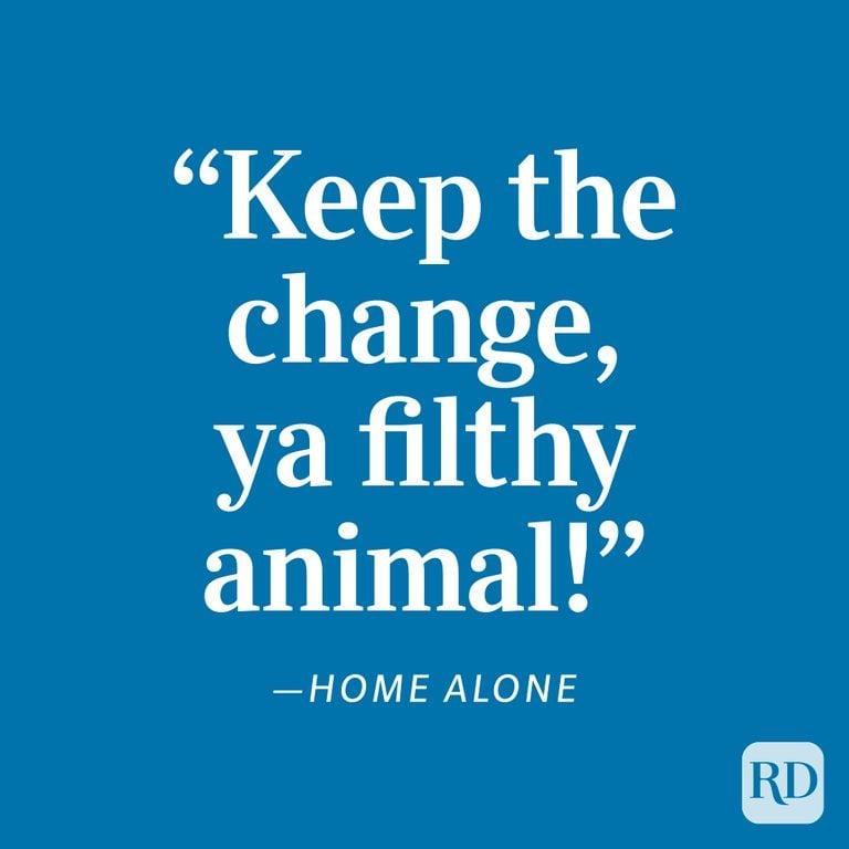 "Home Alone ""Keep the change, ya filthy animal!"""