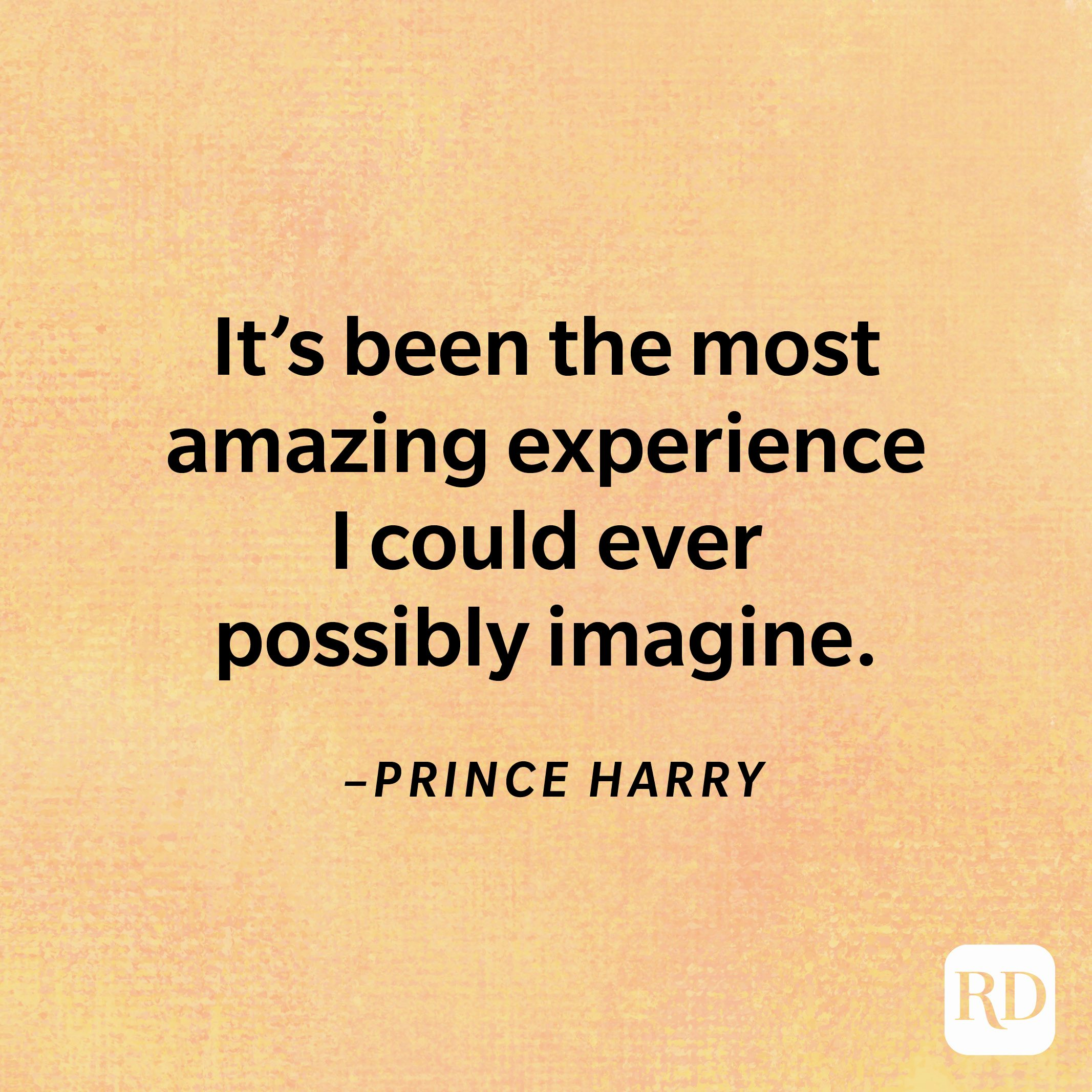 """""""It's been the most amazing experience I could ever possibly imagine.""""—Prince Harry"""