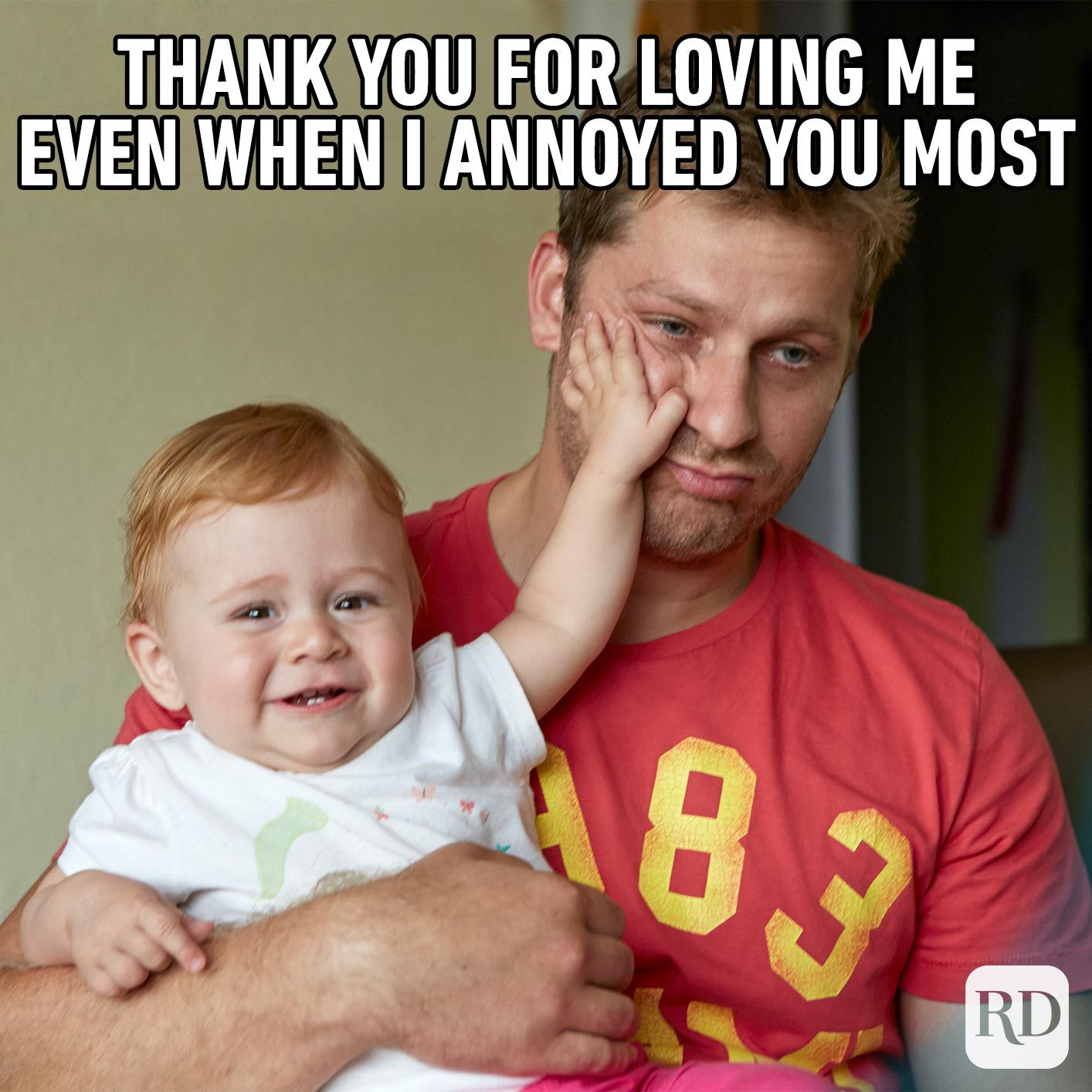 Baby punching father. Meme text: Thank you for loving me even when I annoyed you most