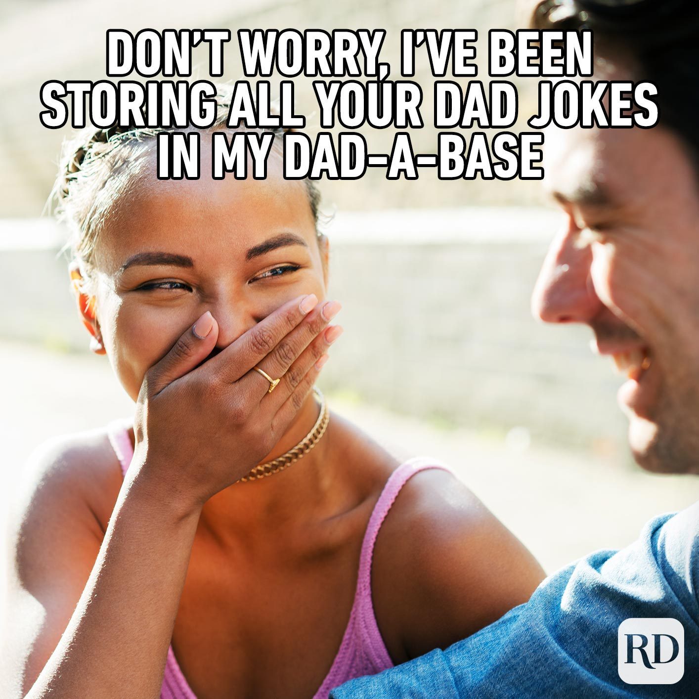 Daughter laughing at father. Meme text: Don't worry, I've been storing all you dad jokes in my dad-a-base