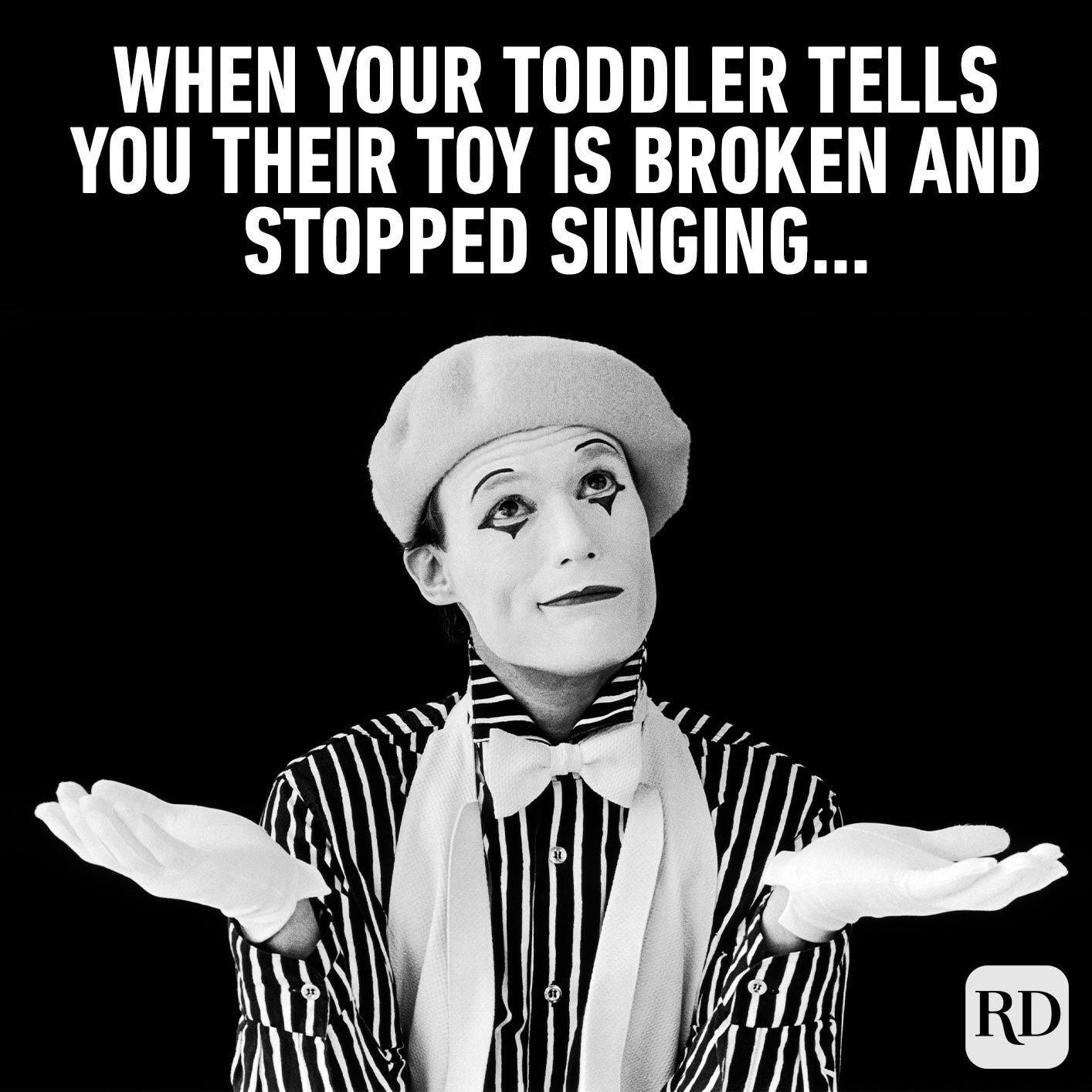 Man painted like a mime, looking guilty. Meme text: When your toddler tells you their toy is broken and stopped singing…
