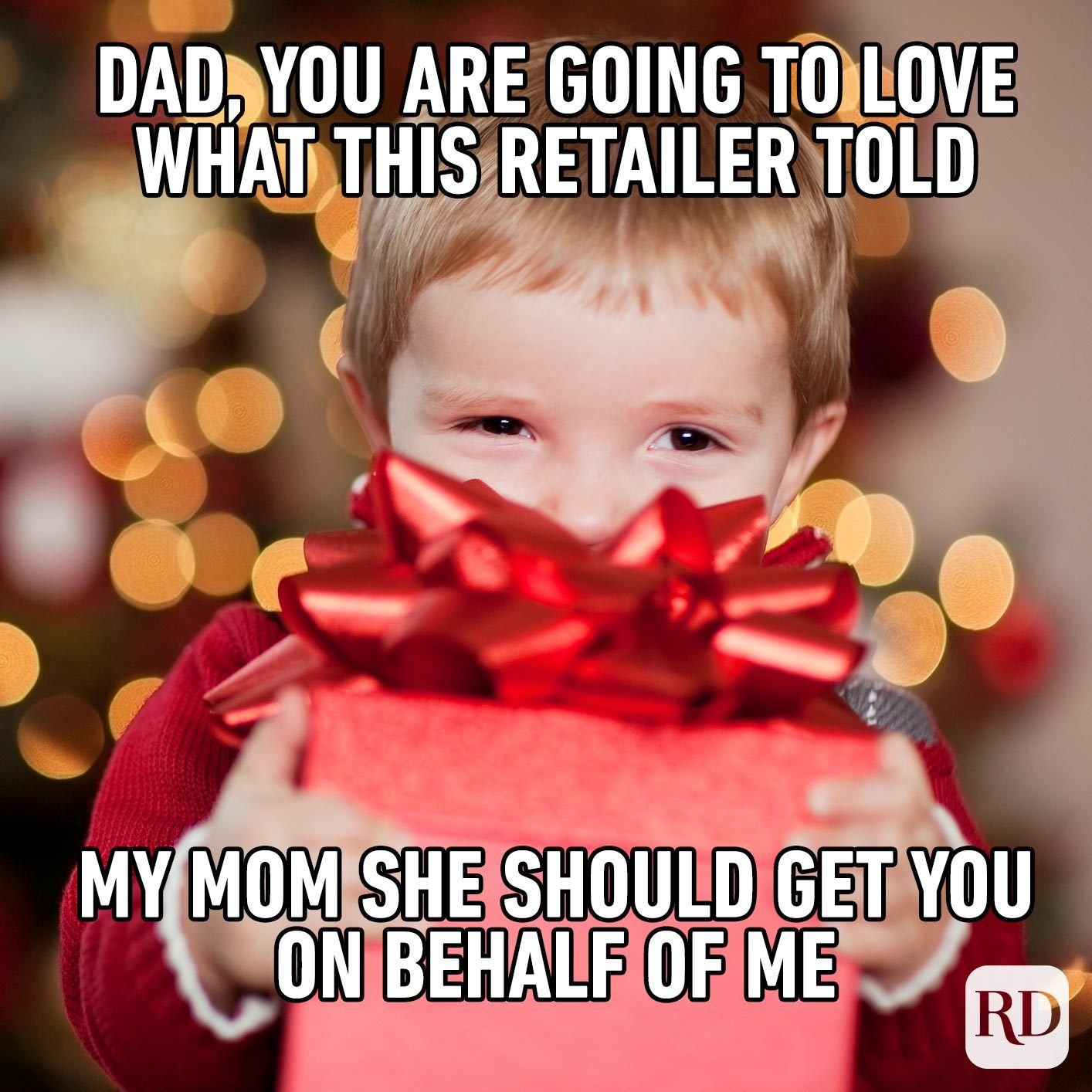 Child holding a gift. Meme text: Dad, you are going to love what this retailer told my mom she should get you on behalf of me