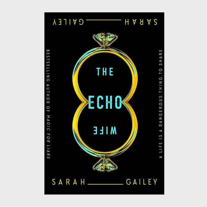 The Echo Wife, Sarah Gailey