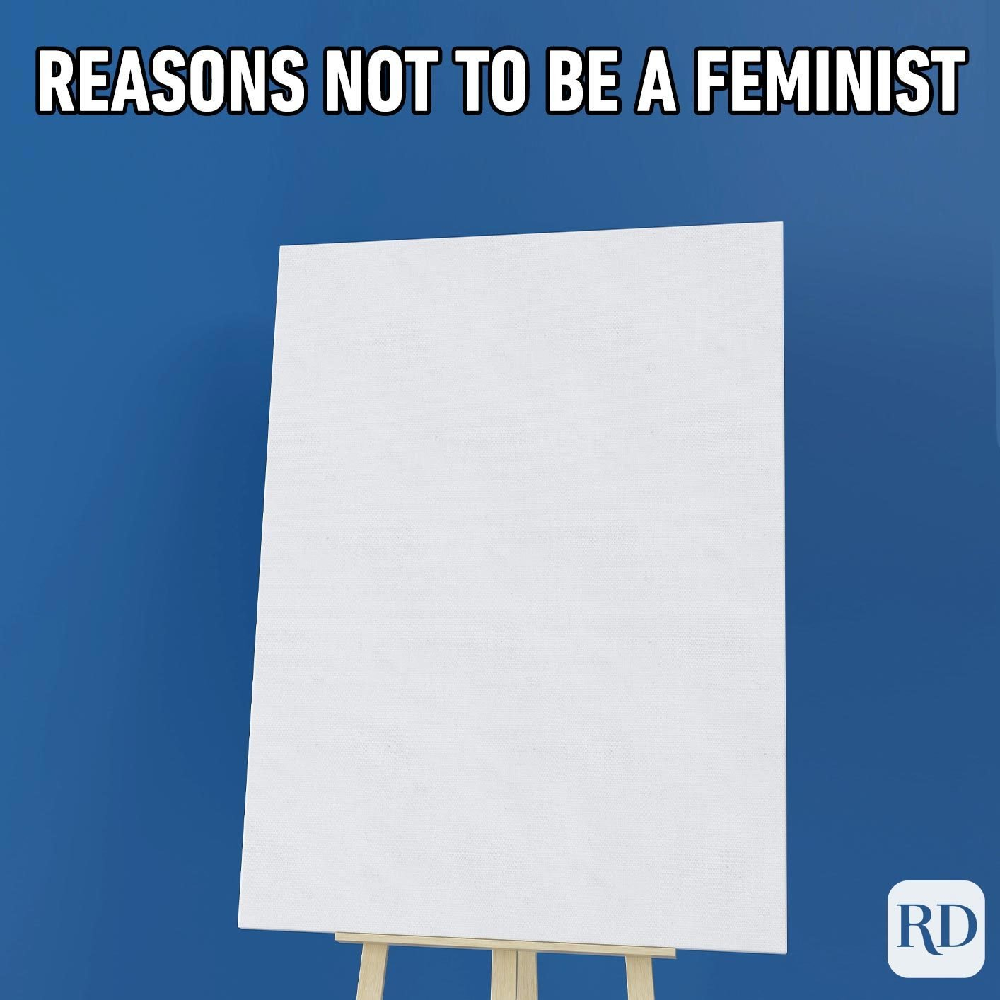 Blank notepad. Meme text: Reasons not to be a feminist
