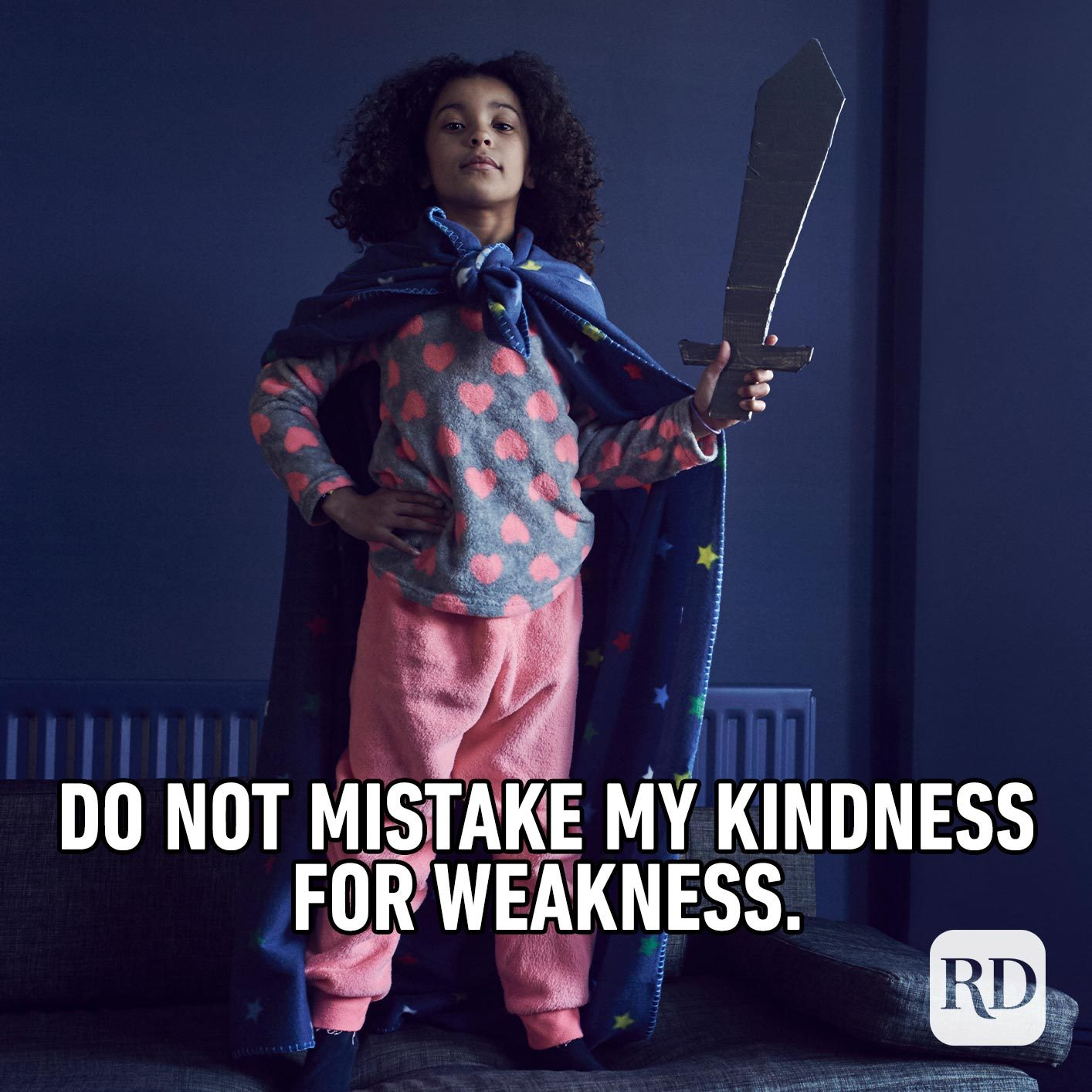 Girl dressed up as superhero. Meme text: Do not mistake my kindness for weakness