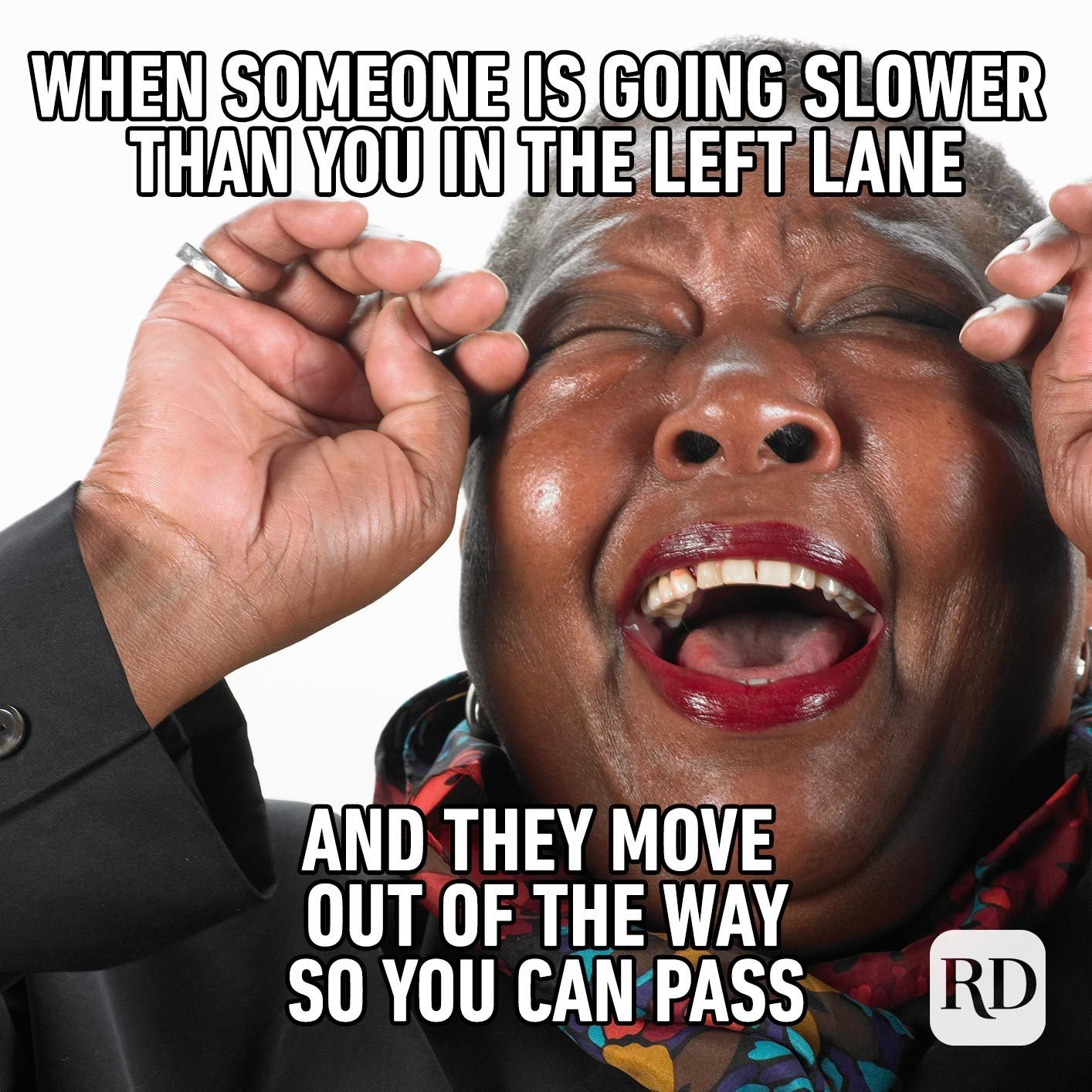 woman crying with joy. Meme text: When someone is going slower than you in the left lane and they move out of the way so you can pass