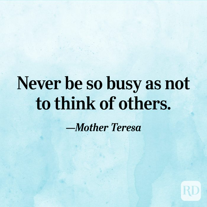 """""""Never be so busy as not to think of others."""" —Mother Teresa"""