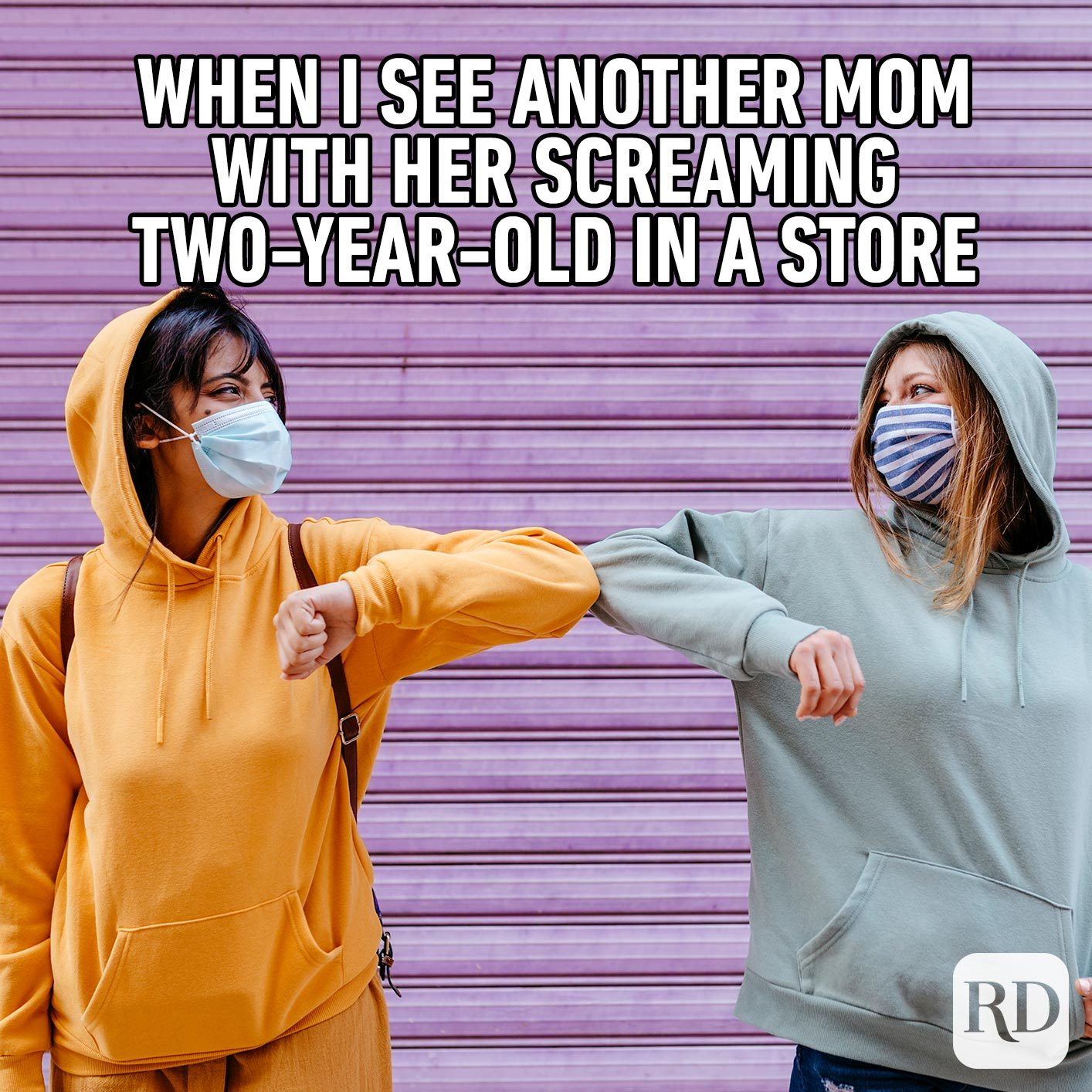 Two women touching elbows. MEME TEXT: When I see another mom with her screaming two-year-old in a store