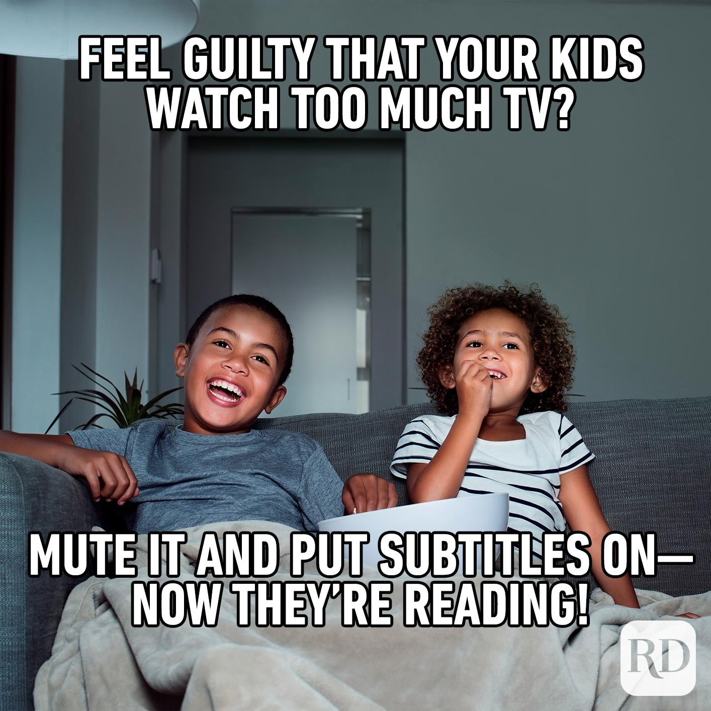 Two children in front of TV. MEME TEXT: Feel guilty that your kids watch too much TV? Mute it and put subtitles on—now they're reading!