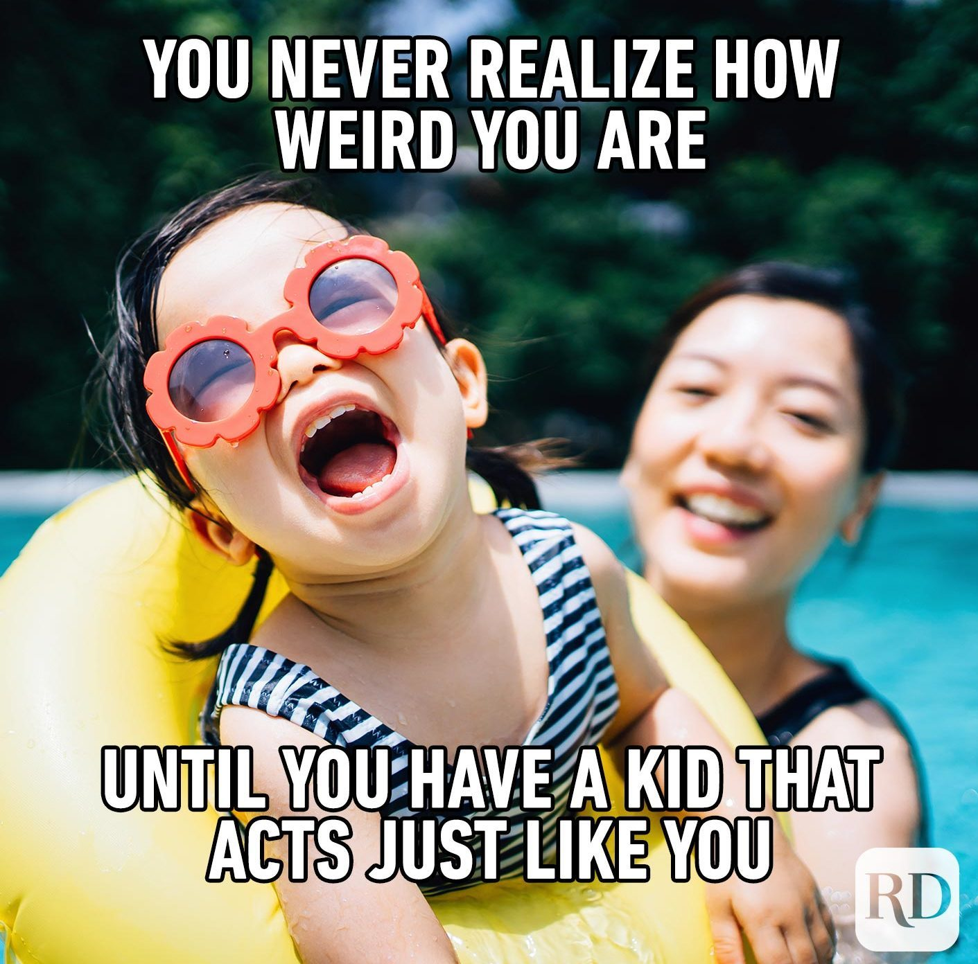 Mom and daughter in the pool, screaming and laughing. MEME TEXT: You never realize how weird you are until you have a kid that acts just like you