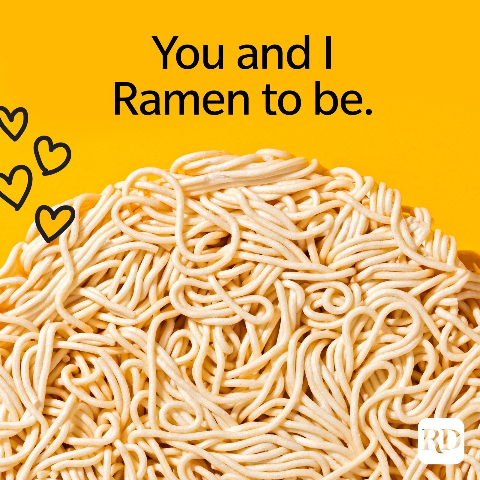 You and I are Ramen to be.