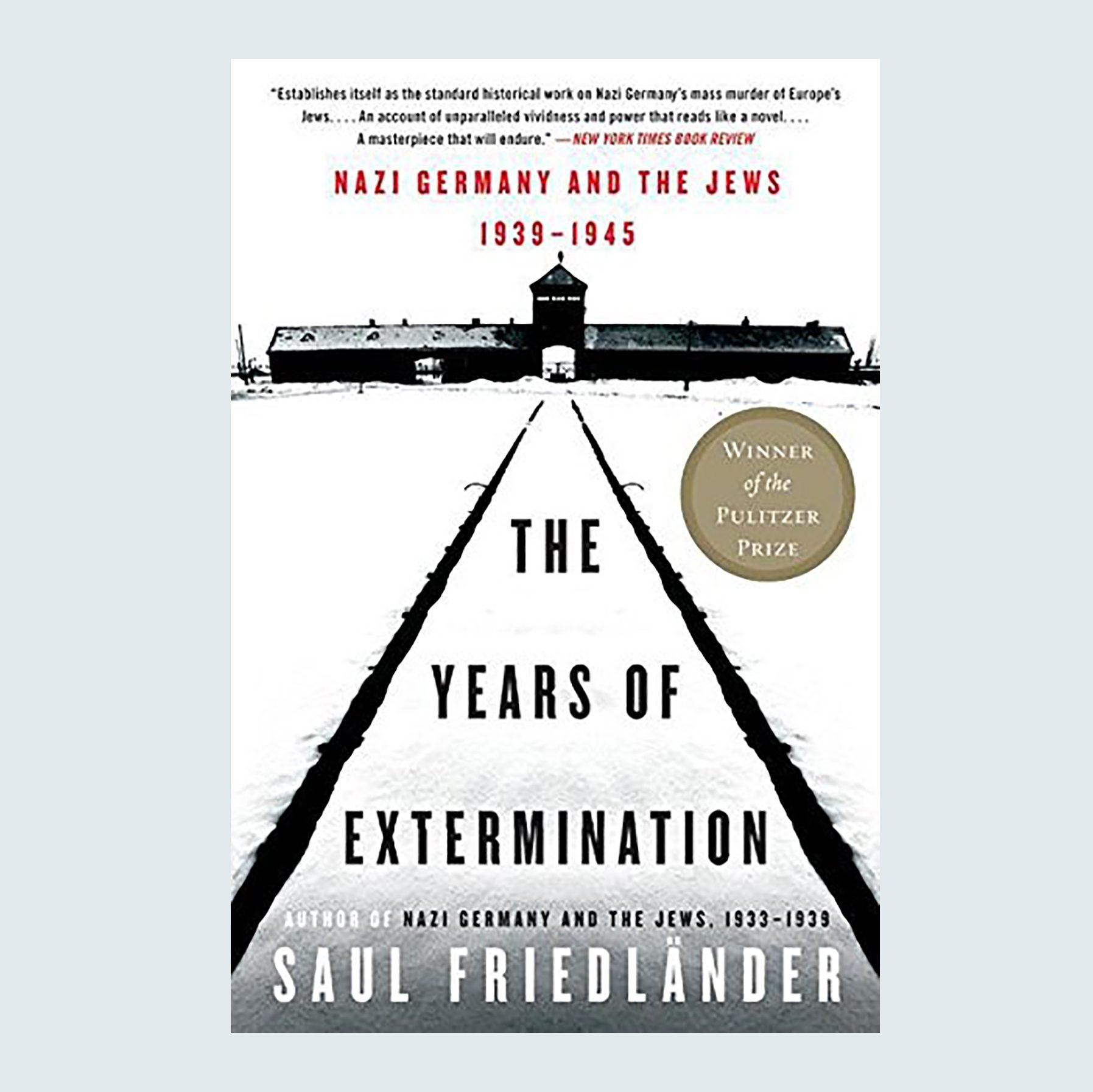 The Years of Extermination: Nazi Germany and the Jews, 1939–1945 by Saul Friedländer