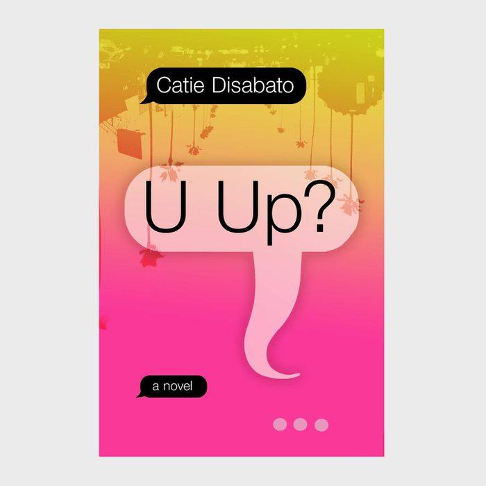 U Up? by Catie Disabato