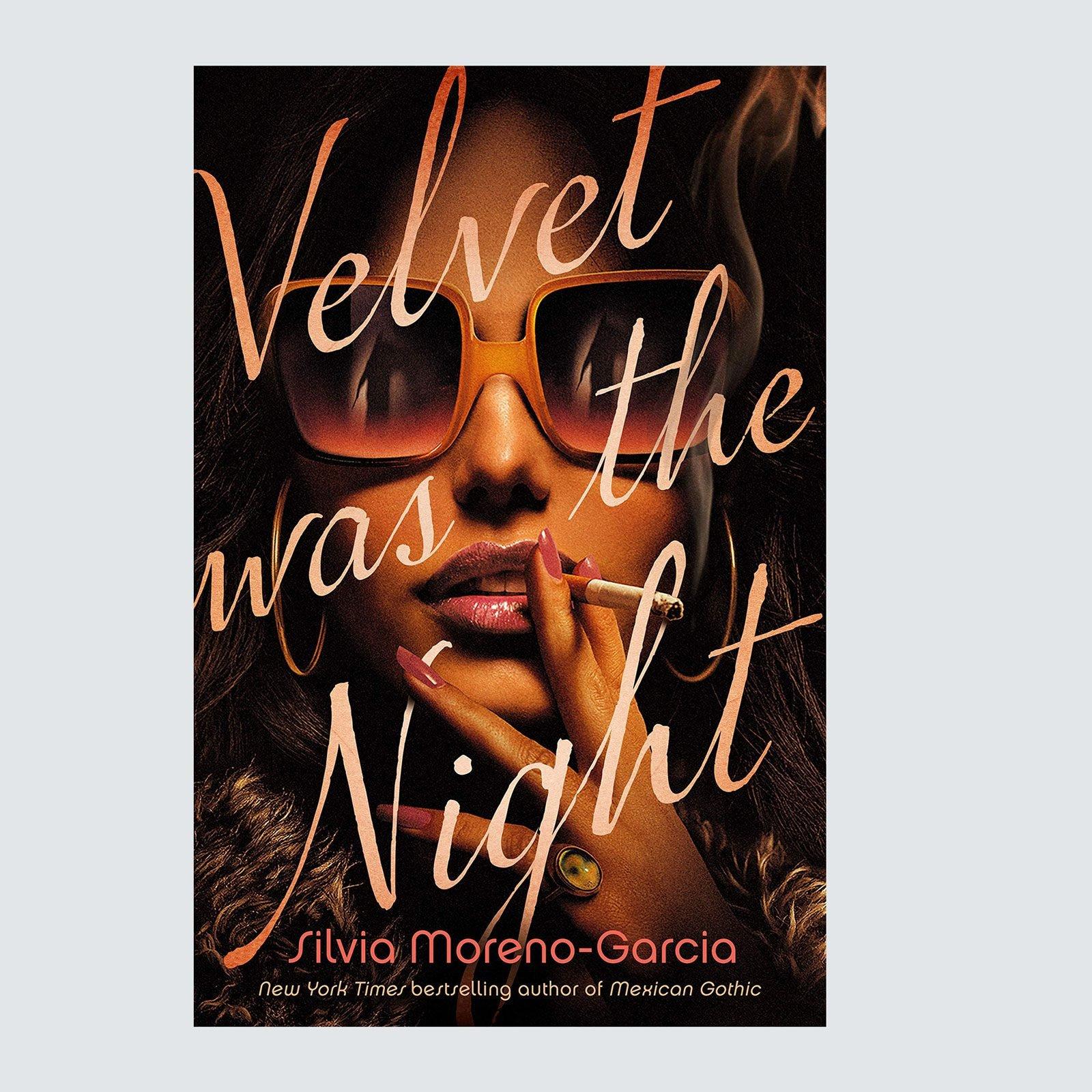 Velvet Was the Night by Silvia Moreno-Garcia