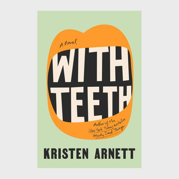 With Teeth by Kristin Arnett