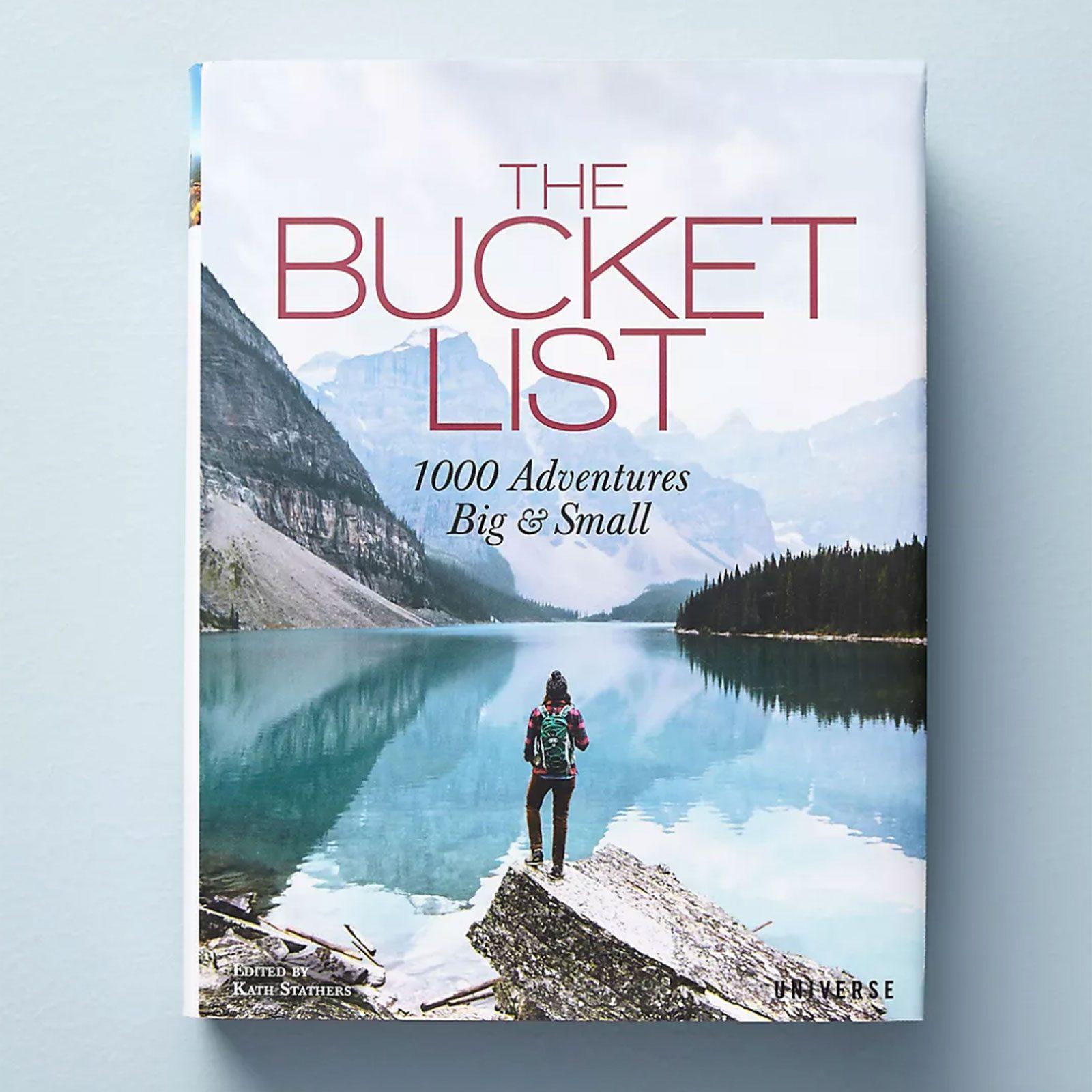 The Bucket List: 1,000 Adventures Big & Small