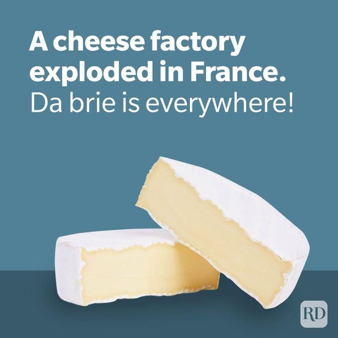 Dad Jokes Debris Joke With Brie Cheese