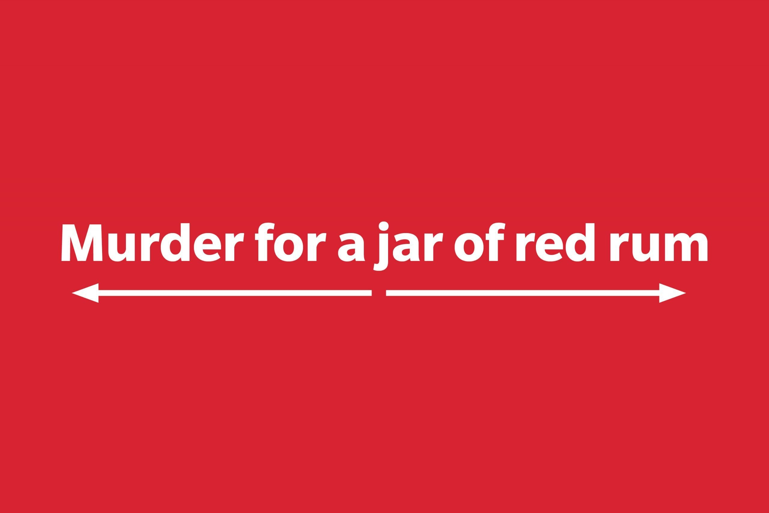 Murder for a jar of red rum