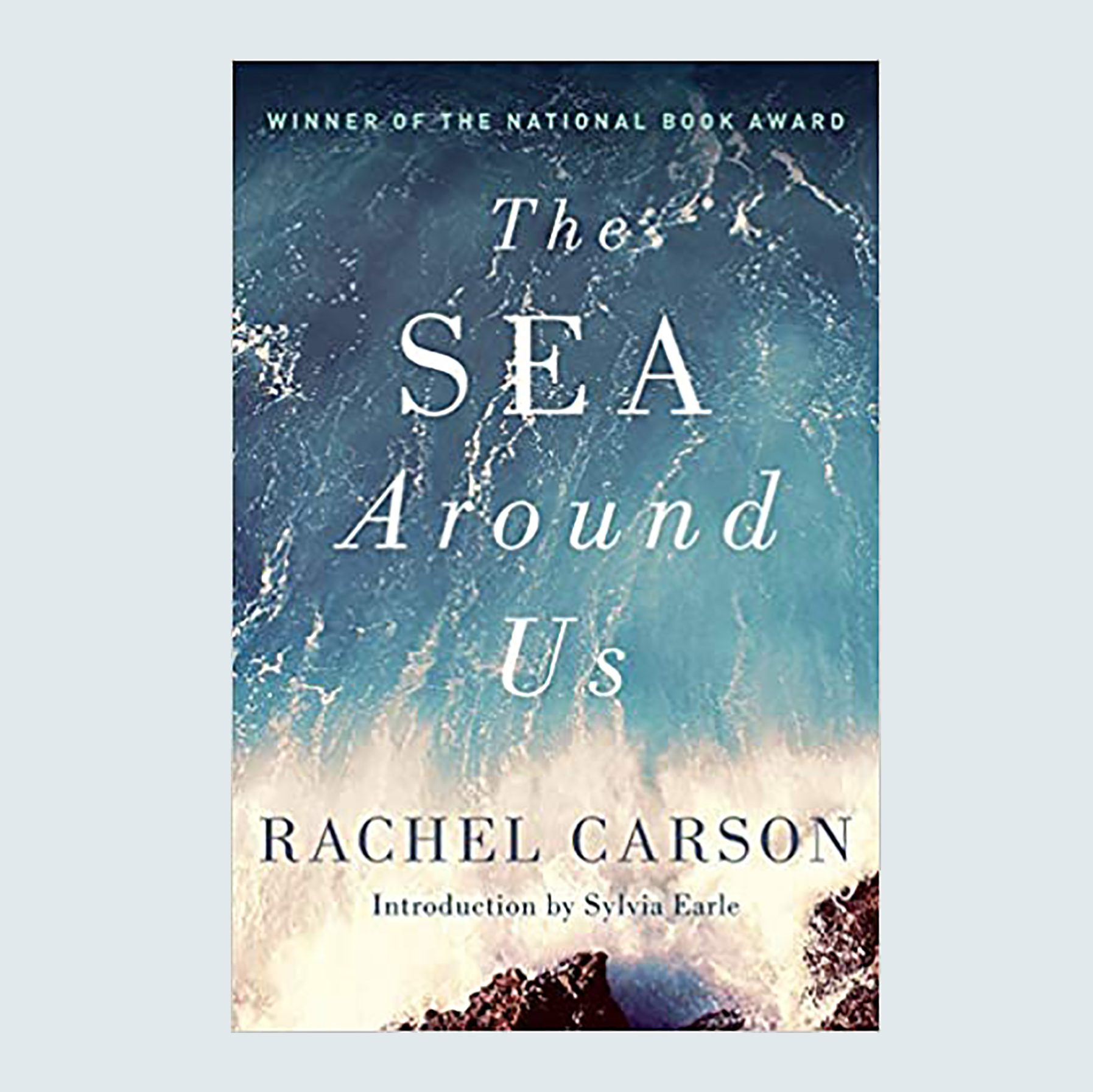 The Sea Around Us and Silent Spring by Rachel Carson