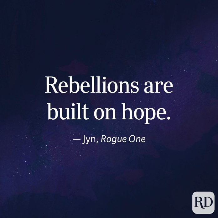 """""""Rebellions are built on hope."""" —Jyn, Rogue One"""