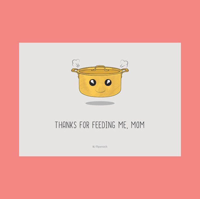Thanks for feeding me mom