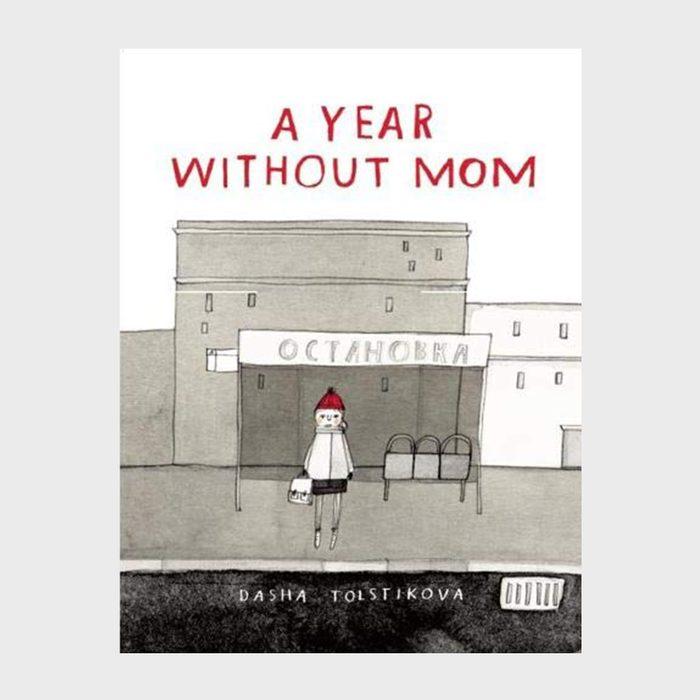 A Year Without Mom By Dasha Tolstikova