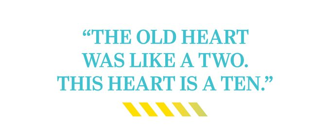 """""""The old heart was like a two. This heart is a ten."""""""