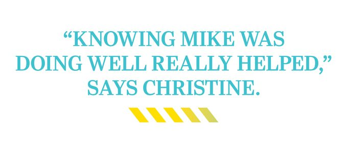 """""""Knowing Mike was doing well really helped,"""" says Christine."""