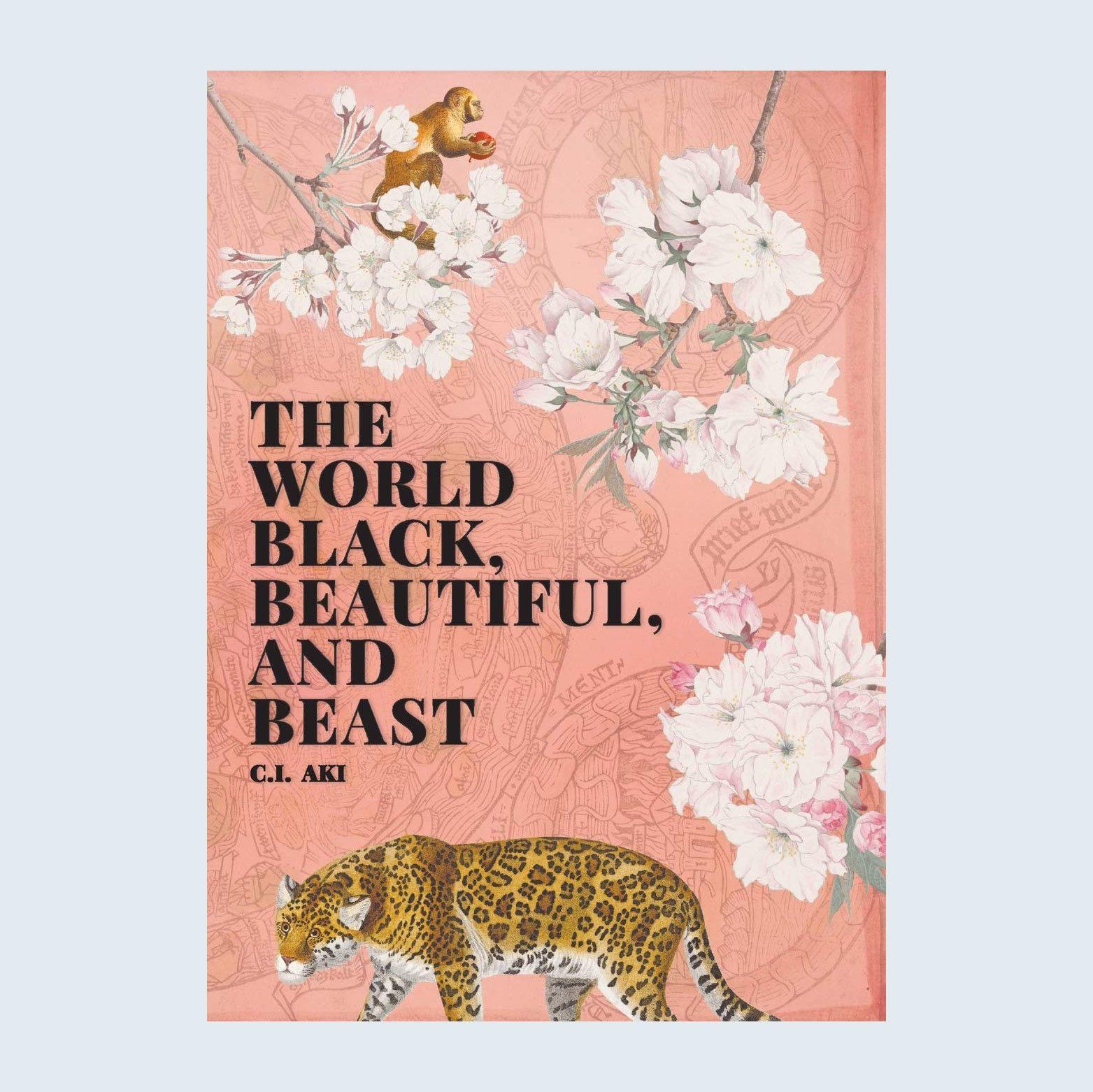 The World Black, Beautiful, and Beast by C.I. Aki