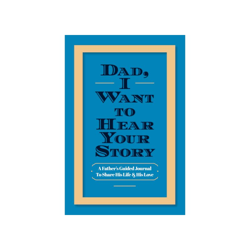 Dad, I Want To Hear Your Story Journal