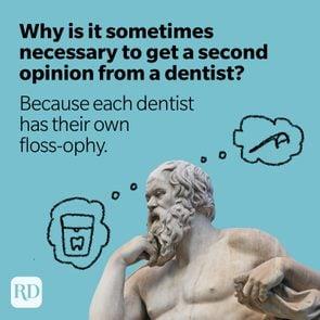 Dentist pun: a philosopher ponders dentist