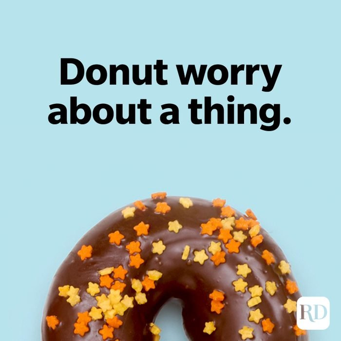 Donut worry about a thing.