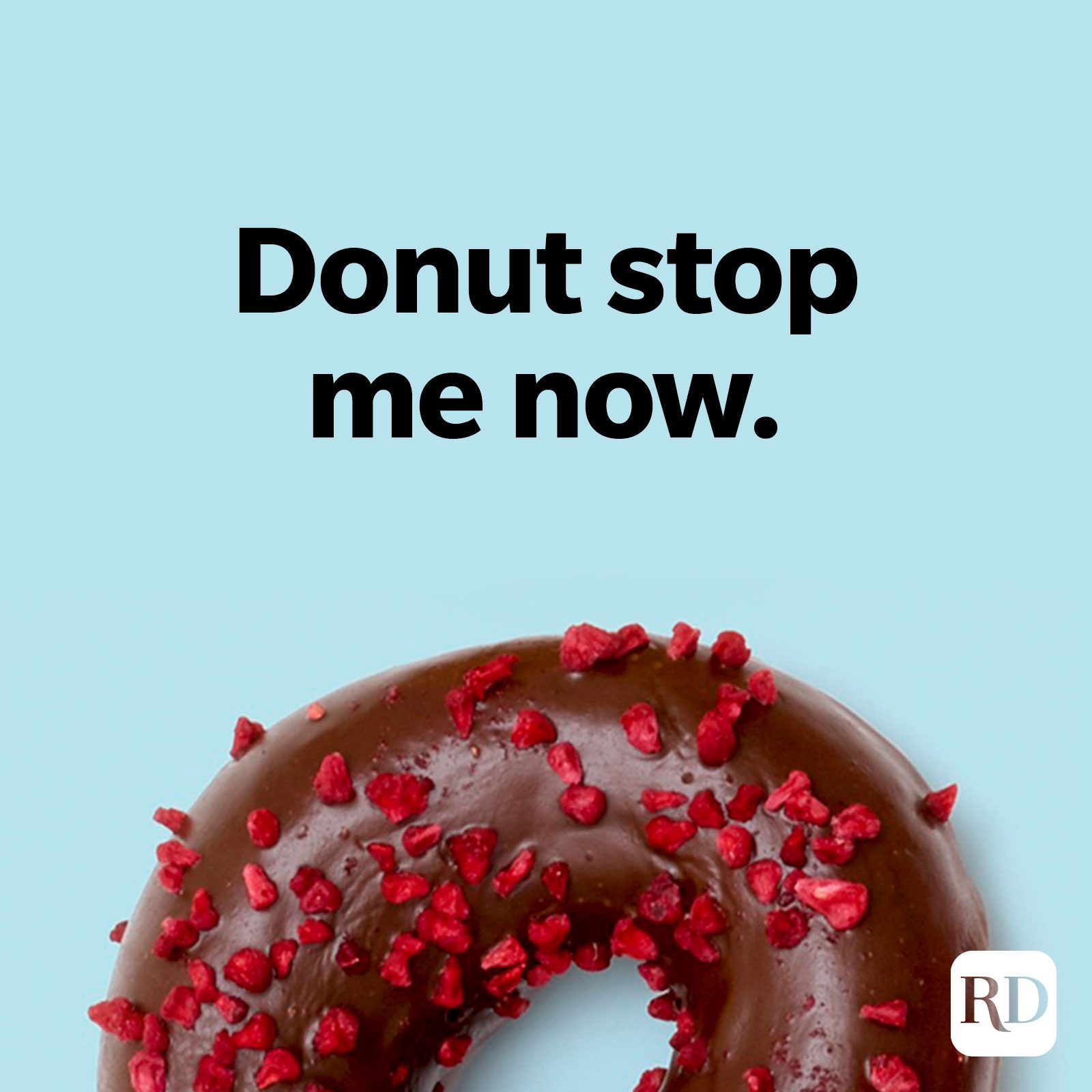 Donut stop me now.