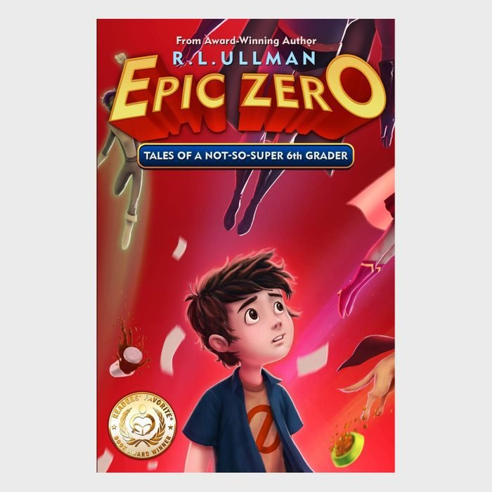 Epic Zero Tales Of A Not So Super 6th Grader By R.l. Ullman