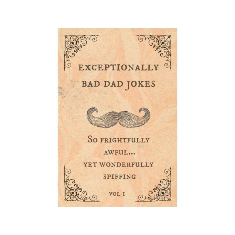 Exceptionally Bad Dad Jokes
